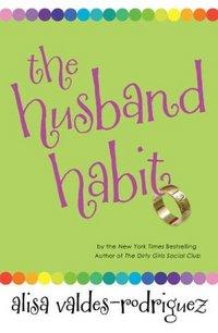 The Husband Habit by Alisa Valdes-Rodriguez