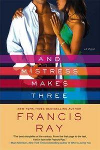 And Mistress Makes Three by Francis Ray