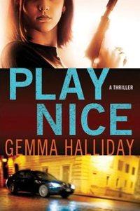 Play Nice by Gemma Halliday