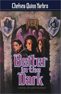 Better In The Dark by Chelsea Quinn Yarbro