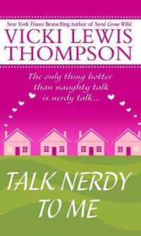 Talk Nerdy to Me by Vicki Lewis Thompson