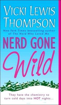 Nerd Gone Wild by Vicki Lewis Thompson