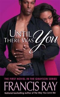 Until There Was You by Francis Ray