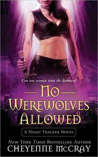 No Werewolves Allowed by Cheyenne McCray