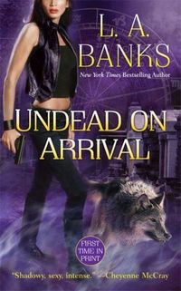 Undead On Arrival by L.A. Banks