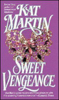 Sweet Vengeance by Kat Martin