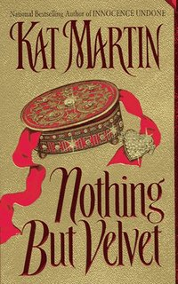 Nothing But Velvet by Kat Martin