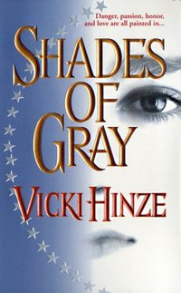 Shades Of Gray by Vicki Hinze