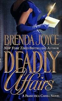 Deadly Affairs by Brenda Joyce
