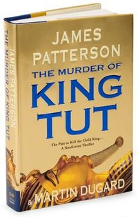 The Murder of King Tut by James Patterson