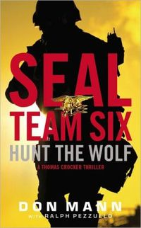 Seal Team Six: Hunt the Wolf by Don Mann