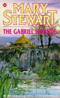 Gabriel Hounds by Mary Stewart