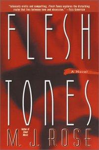 Flesh Tones by M.J. Rose