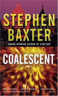 Coalescent: A Novel by Stephen Baxter