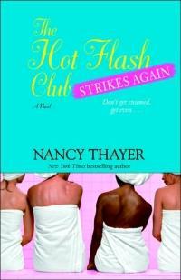 Hot Flash Club Strikes Again by Nancy Thayer