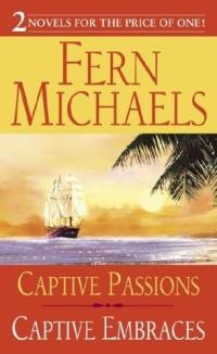 Captive Passions, Captive Embraces by Fern Michaels