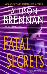 Fatal Secrets by Allison Brennan