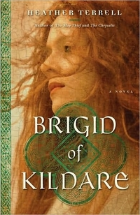 Brigid of Kildare by Heather Terrell
