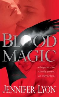 Blood Magic by Jennifer Lyon