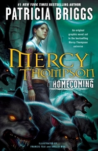 Mercy Thompson Homecoming by Patricia Briggs