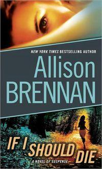 If I Should Die by Allison Brennan