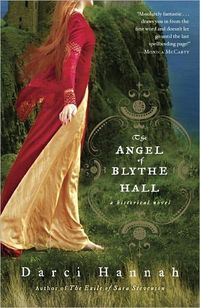 The Angel Of Blythe Hall by Darci Hannah