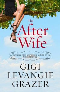 The After Wife by Gigi Levangie Grazer
