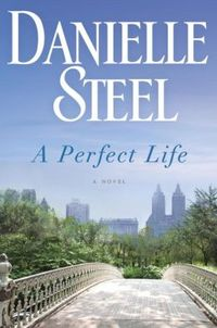 A Perfect Life by Danielle Steel