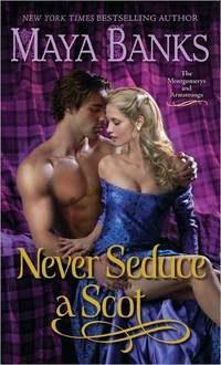 Never Seduce A Scot by Maya Banks