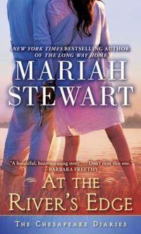 At The River's Edge by Mariah Stewart