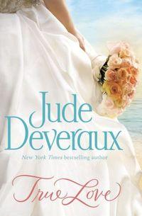True Love by Jude Deveraux