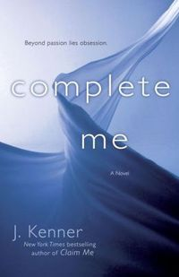 Complete Me by J. Kenner