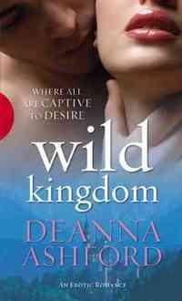 Wild Kingdom by Deanna Ashford