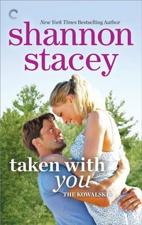 Taken With You by Shannon Stacey