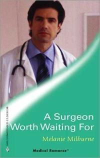 A Surgeon Worth Waiting For by Melanie Milburne