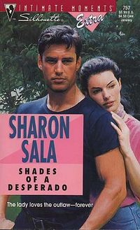 Shades Of A Desperado by Sharon Sala