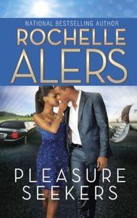 Pleasure Seekers by Rochelle Alers