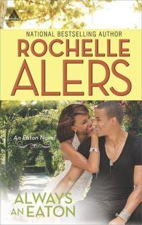 Always an Eaton by Rochelle Alers