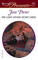 The Latin Lover's Secret Child by Jane Porter