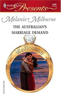 The Australian's Marriage Demand by Melanie Milburne