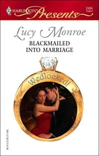 Blackmailed into Marriage by Lucy Monroe
