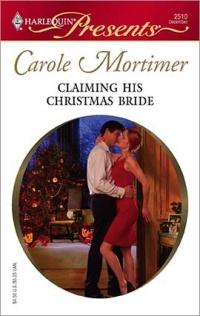 Claiming His Christmas Bride by Carole Mortimer