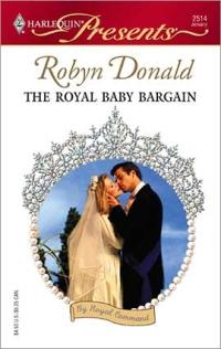 The Royal Baby Bargain by Robyn Donald