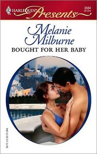 Bought For Her Baby by Melanie Milburne