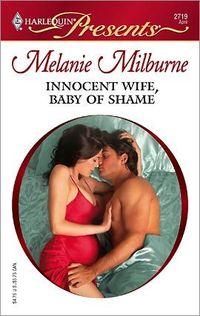 Innocent Wife, Baby Of Shame by Melanie Milburne