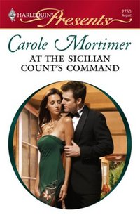 At The Sicilian Count's Command by Carole Mortimer