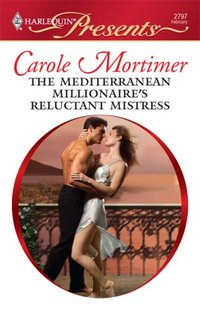 The Mediterranean Millionaire's Reluctant Mistress by Carole Mortimer