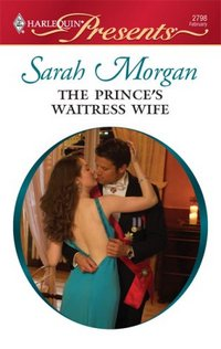 The Prince's Waitress Wife by Sarah Morgan