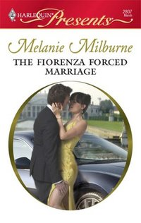 The Fiorenza Forced Marriage by Melanie Milburne