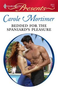 Bedded For The Spaniard's Pleasure by Carole Mortimer
